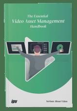Essential Video Asset Management Handbook_